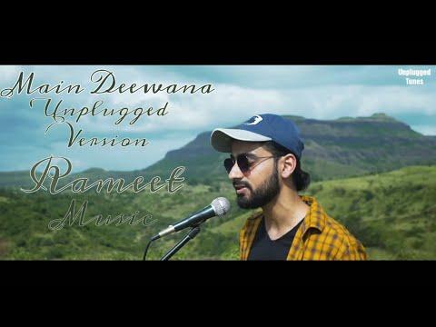 Main Deewana  Unplugged Version  Rameet Music  Unplugged Tunes