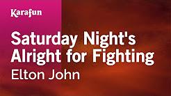 Karaoke Saturday Night's Alright for Fighting - Elton John *