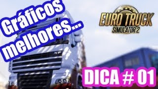 Melhorando o Gráfico do Euro Truck Simulator 2 - Dica # 01