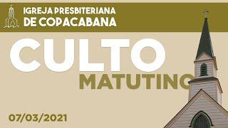 IPCopacabana - Culto matutino - 07/03/2021