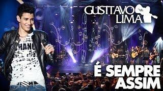 Gusttavo Lima - É Sempre Assim - [DVD Inventor dos Amores] (Clipe Oficial)