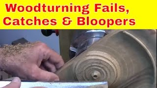Woodturning Fails, Catches and Bloopers #1