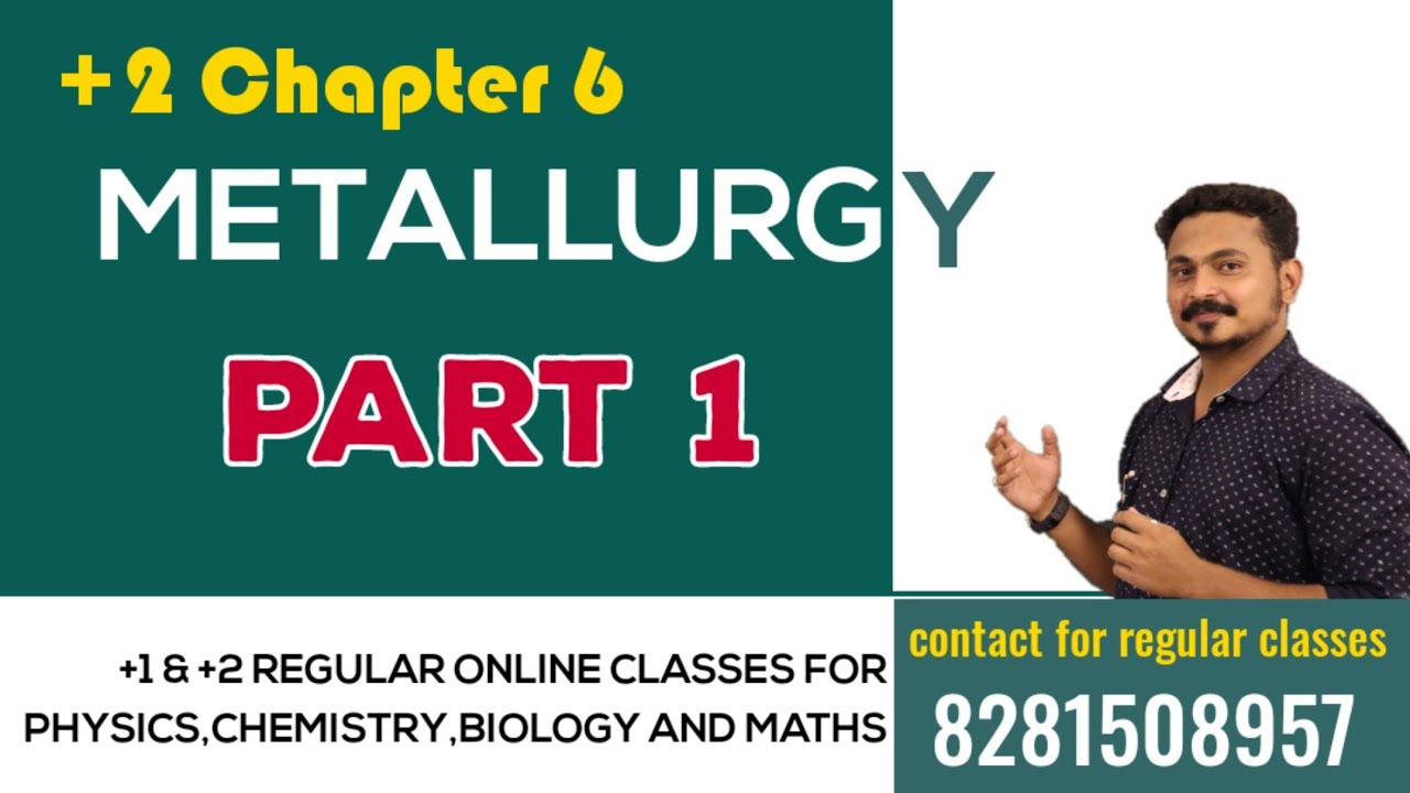 Download +2 , METALLURGY PART 1 | CM SIR |  (for regular batch : 8281508957)