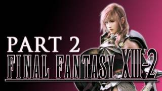 Final Fantasy XIII-2 Gameplay Walkthrough - Part 2 Serah and Noel Team Up for Battle Let's Play