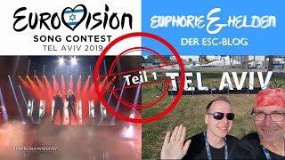 """ESC-Blog """"Euphorie & Helden"""" 2019 aus Tel Aviv - Teil 1 - Schalom Tel Aviv!"""