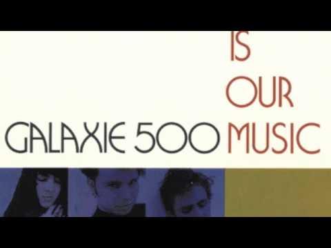Galaxie 500  Melt Away
