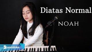 DIATAS NORMAL ( NOAH ) - MICHELA THEA COVER