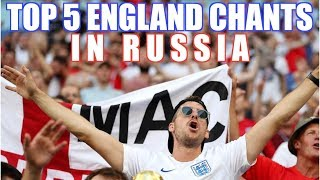 TOP 5 ENGLAND SONGS IN RUSSIA | World Cup 2018