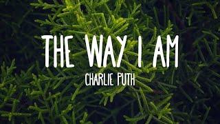 The Way I Am - Charlie Puth (Lyrics) Video