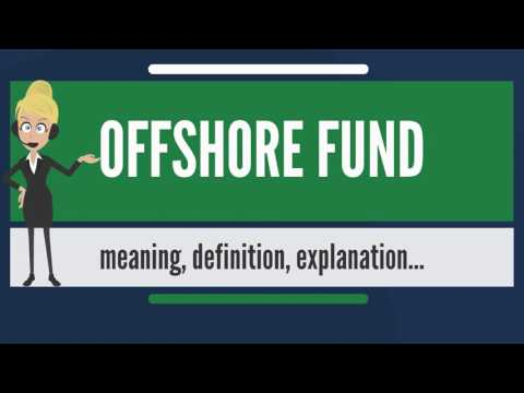 What is OFFSHORE FUND? What does OFFSHORE FUND mean? OFFSHORE FUND meaning & explanation