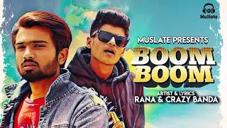 MuSlate presents Official Video of Latest Rap Song 'Boom Boom' by Rana ft. Crazy Banda ▻Credits: Singer: Rana Ft. Crazy Banda Music, Mix and Master: ...