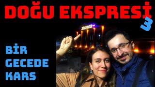 DOĞU EKSPRESİ - 3 | Mini Kars Turu ve Geri Dönüş | Gezi Günlükleri 2