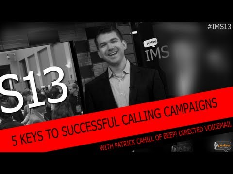 5 Keys To Successful Calling Campaigns  - Patrick Cahill's Spotlight on IMS