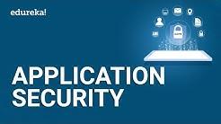 Application Security | Application Security Tutorial | Cyber Security Certification Course | Edureka
