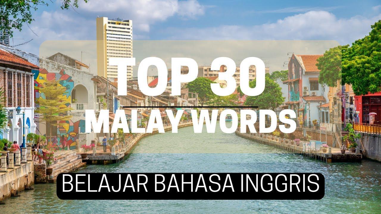 Malay Travel Words Bahasa Inggeris 30 Most Common Words In English Bahasa Malaysia Youtube