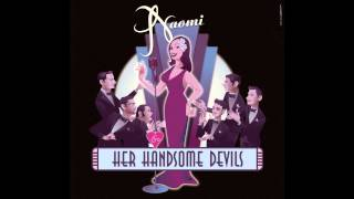 If I Could Be With You One Hour Tonight - Naomi & Her Handsome Devils
