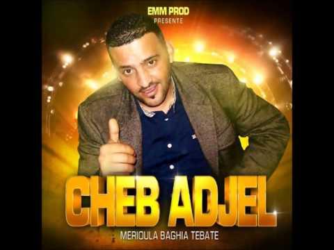 Cheb Adjel -- Galbi Bgha Wahda 2014