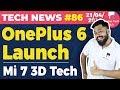 OnePlus 6, Google Chat, Xiaomi Mi 7, Free Netflix, Huawei Emotion AI, Walmart-Flipkart-TTN#86