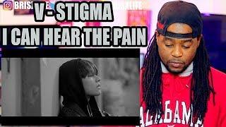 BTS V (Taehyung) - Stigma MV | I CAN HEAR THE PAIN | REACTION!!!