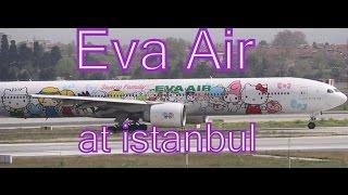 Eva Air Hello Kitty Livery B777 at Istanbul Ataturk Airport - Plane Spotting