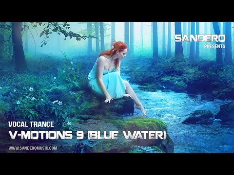 Sultry Vocal Trance Mix / V-Motions 9 (Blue Water) / DJ-Sand