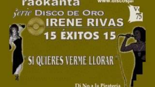 Karaokanta - Irene Rivas - Si quieres verme llorar
