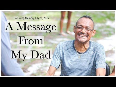 A Message From My Dad | Life Lesson | In Loving Memory of My Dad
