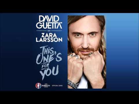 DAVID GUETTA feat ZARA LARSSON - This One&39;s For You UEFA EURO ™ Original Radio Edit