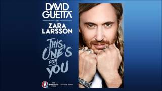 David guetta feat. zara larsson - this one's for you uefa euro 2016™ original radio edit hq