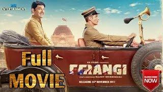 Firangi Full Movie HD 2017 1080p Download Kapil Sharma Ishita Dutta
