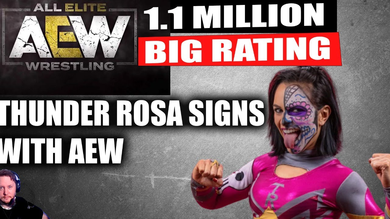 AEW Huge 1.1 Million Rating ! - THUNDER ROSA Signs with AEW