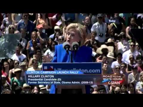 Hillary Clinton Presidential Campaign Launch Speech