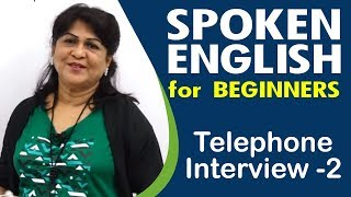 Spoken English Basic for Beginners ||  Telephone Interview - 2 ||  English Speaking Tutorial
