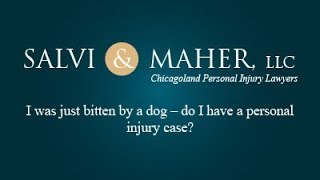 Salvi & Maher, L.L.C. Video - I was just bitten by a dog – do I have a personal injury case?