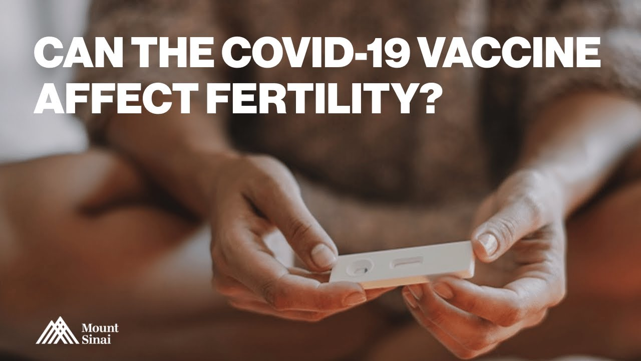 Can the COVID-19 Vaccines Affect My Fertility?