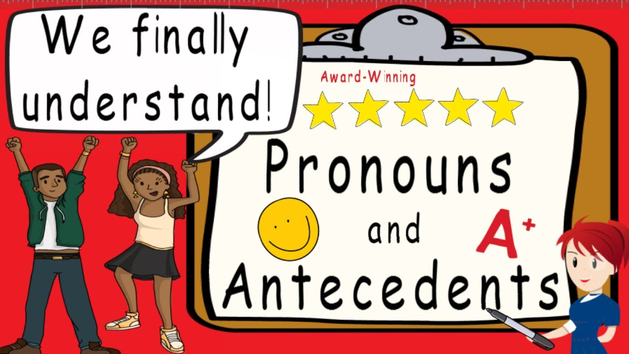 Pronouns and Antecedents   What is a Pronoun and Antecedent?   Award  Winning Teaching Video - YouTube [ 720 x 1280 Pixel ]