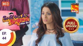 Shrimaan Shrimati Phir Se - Ep 44 - Full Episode - 11th May, 2018