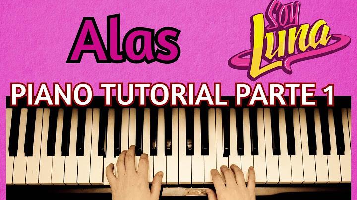 soy luna   alas   tutorial de piano facil  como tocar alas  parte 1