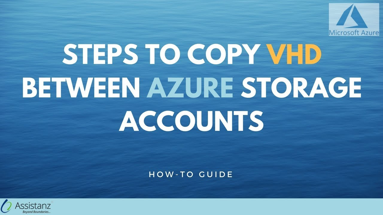 Steps to copy VHDs between azure storage accounts - Assistanz