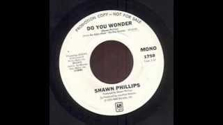 Shawn Phillips - Do You Wonder