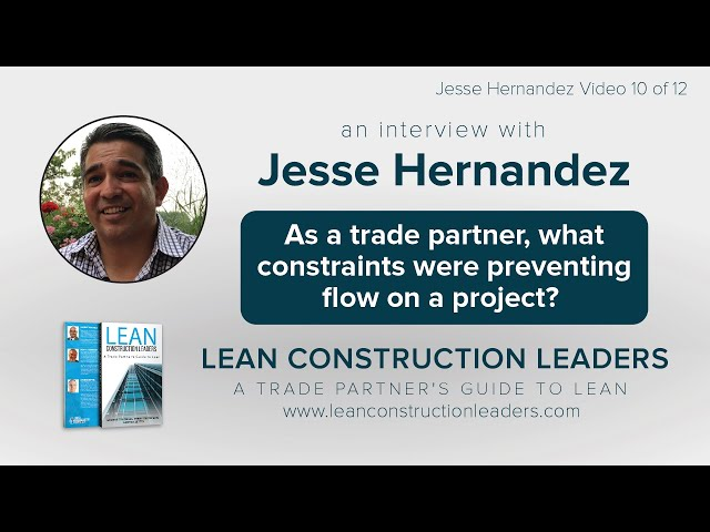As a trade partner, what constraints were preventing flow on a project?