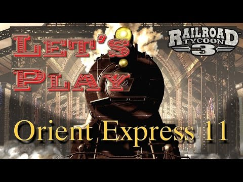 Let's Play: Railroad Tycoon 3 - Orient Express 11 [Deutsch/HD]