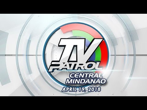 TV Patrol Central Mindanao - Apr 19, 2018