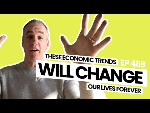 these economic trends will change our lives forever