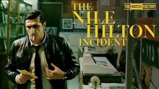THE NILE HILTON INCIDENT by Tarik Saleh (Official International Trailer HD)