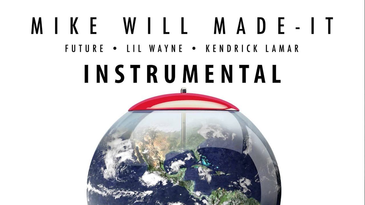 Mike Will Made-It - Buy the World ft. Future, Lil Wayne, & Kendrick ...
