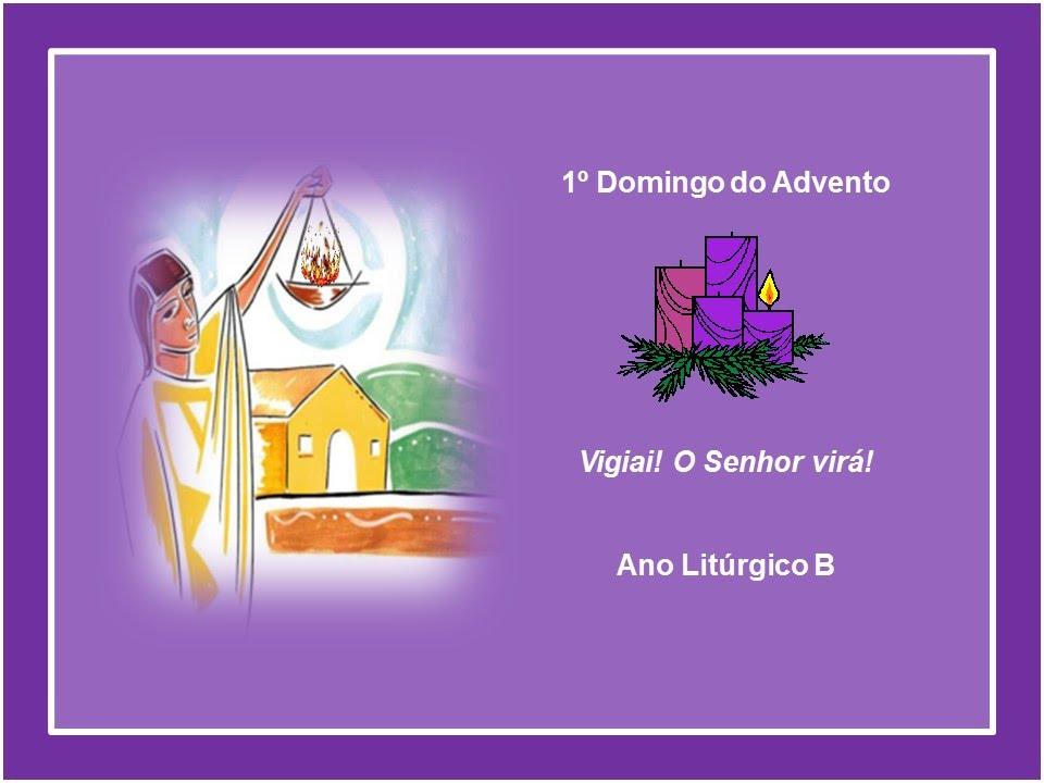 Imagens E Frases De Domingo: 1º Domingo Do Advento Ano B