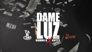 DAME LUZ | KUTTY | ROMMI B | DJ FARICHO | SONIDITO RECORDS