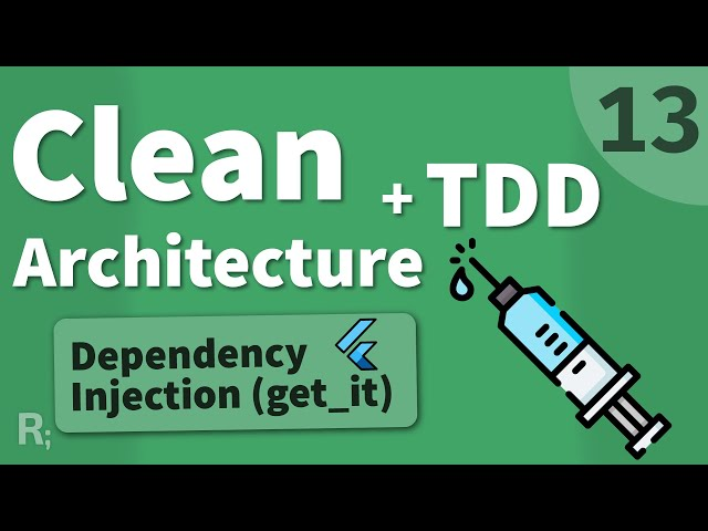 Flutter TDD Clean Architecture Course [13] – Dependency Injection