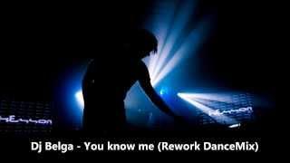 dj belga you know me rework dancemix